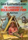 The Adventures of Huckleberry Finn (Great Illustrated Classics)