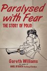 Paralysed with Fear The Story of Polio