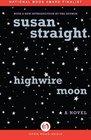 Highwire Moon A Novel