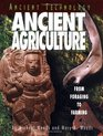 Ancient Agriculture: From Foraging to Farming (Ancient Technology)