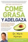 Come grasa y adelgaza Por qu la grasa que comemos es la clave para acelerar el metabolismo  / Eat Fat Get Thin