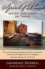 Spirit of Place Letters and Essays on Travel