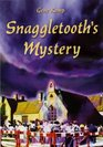Snaggletooth's Mystery