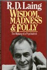 Wisdom Madness  Folly