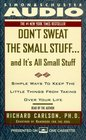 Don't Sweat the  Small Stuff...And It's All Small Stuff : Simple Ways to Keep the Little Things From Taking Over Your Life