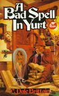 Bad Spell In Yurt (Wizard of Yurt, Bk 1)