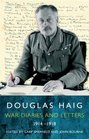 Douglas Haig Diaries and Letters 19141918