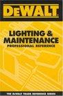 DEWALT  Lighting  Maintenance Professional Reference