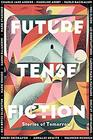 Future Tense Fiction Stories of Tomorrow
