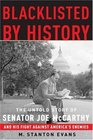Blacklisted By History: The Real Story of Joseph McCarthy and His Fight Against America's Enemies