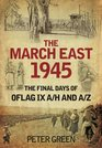 The March East 1945 The Final Days of Oflag IX A/H and A/Z