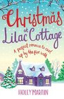 Christmas at Lilac Cottage: A perfect romance to curl up by the fire with (White Cliff Bay) (Volume 1)