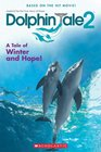 Dolphin Tale 2: A Tale of Winter and Hope! (Movie Reader)