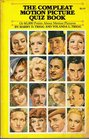 The compleat motion picture quiz book: Or, 60,000 points about motion pictures