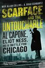 Scarface and the Untouchable Al Capone Eliot Ness and the Battle for Chicago