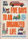 Five Days to an Organized Life