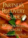 Partners Recovery Guide : 100 Empowering Exercizes