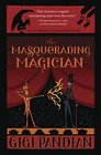 The Masquerading Magician (Accidental Alchemist, Bk 2)