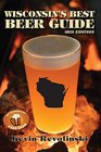 Wisconsin's Best Beer Guide A Travel Companion