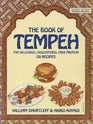 Book of Tempeh/the Delicious Cholesterol-Free Protein 130 Recipes