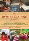 The Homesteading Handbook A Back to Basics Guide to Growing Your Own Food Canning Keeping Chickens Generating Your Own Energy Crafting Herbal Medicine and More