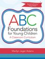ABC Foundations for Young Children A Classroom Curriculum