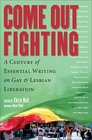 Come Out Fighting: A Century of Essential Writing on Gay  Lesbian Liberation