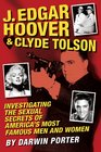 J Edgar Hoover and Clyde Tolson Investigating the Sexual Secrets of America's Most Famous Men and Women