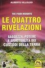 Le quattro rivelazioni Saggezza potere e spiritualit dei custodi della terra