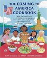 The Coming to America Cookbook  Delicious Recipes and Fascinating Stories from America's Many Cultures