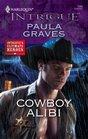 Cowboy Alibi (Harlequin Intrigue Series)