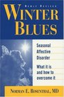 Winter Blues: Seasonal Affective Disorder: What It Is and How to Overcome It, Revised and Upda