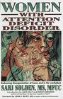Women With Attention Deficit Disorder: Embracing Disorganization at Home and in the Workplace