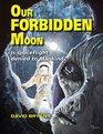 Our Forbidden Moon