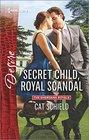 Secret Child, Royal Scandal (Sherdana Royals, Bk 3) (Harlequin Desire, No 2442)