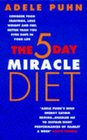 The 5 Day Miracle Diet Conquer Food Cravings Lose Weight and Feel Better Than You Ever Have in Your Life