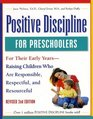 Positive Discipline for Preschoolers Revised Second Edition For Their Early Years - Raising Children Who Are Responsible Respectful and Resourceful