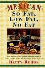 Mexican So Fat Low Fat No Fat