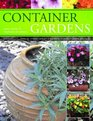 Container Gardening How to Create Beautiful Gardens in Pot Indoors and Out