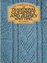 The Complete Book of Traditional Guernsey and Jersey Knitting