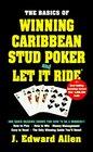 Basics Of Winning Caribbean Stud Poker & Let It Ride (Basics of Winning Series)