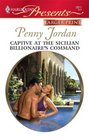 Captive at the Sicilian Billionaire's Command (Harlequin Presents, No 2811) (Larger Print)