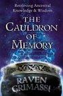 The Cauldron of Memory Retrieving Ancestral Knowledge  Wisdom