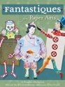 Fantastiques For Paper Arts