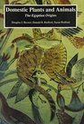 Domestic Plants and Animals The Egyptian Origins