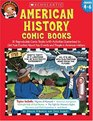 American History Comic Books Twelve Reproducible Comic Books With Activities Guaranteed to Get Kids Excited About Key Events and People in American History
