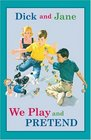 Dick and Jane: We Play and Pretend (Dick and Jane)