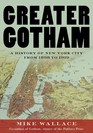 Greater Gotham A History of New York City from 1898 to 1919