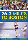 262 Miles to Boston A Journey Into the Heart of the Boston Marathon
