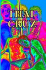Thai Cruz Part Two Of The Cruz Trilogy